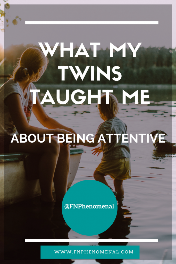 What My Twins Taught Me About Being Attentive