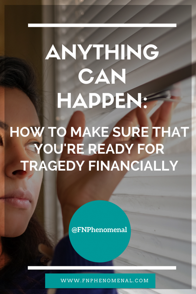 Anything Can Happen: How to Make Sure That You're Ready for Tragedy Financially