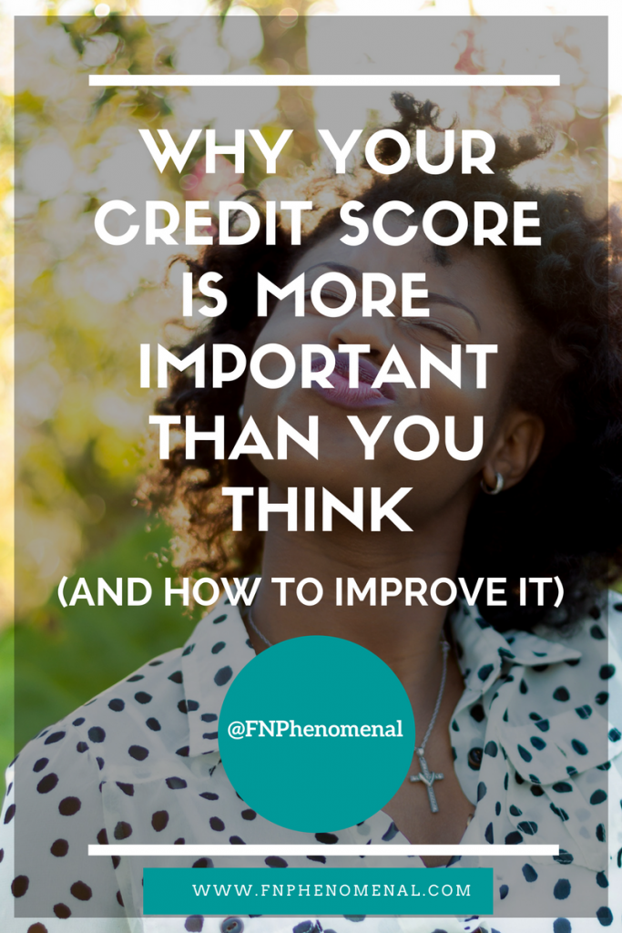 Why Your Credit Score Is More Important than You Think And How To Improve It