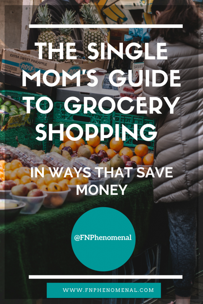 The Single Mom's Guide to Grocery Shopping in Ways that Save Money