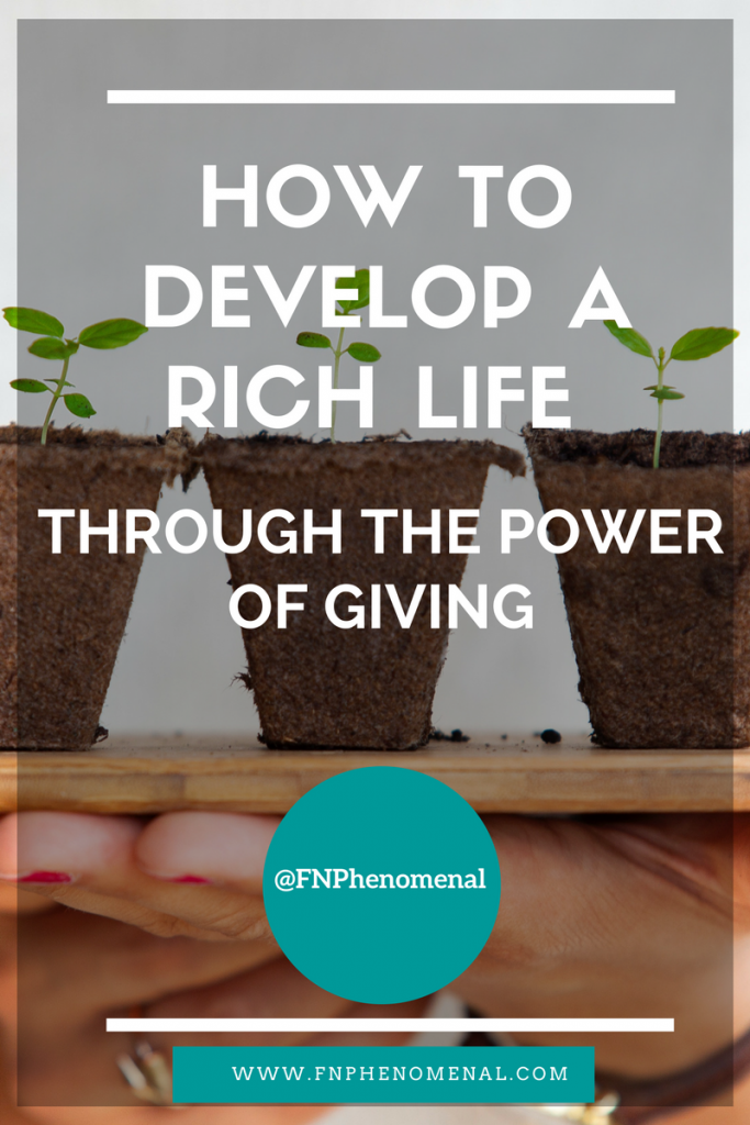 How to Develop a Rich Life Through the Power of Giving