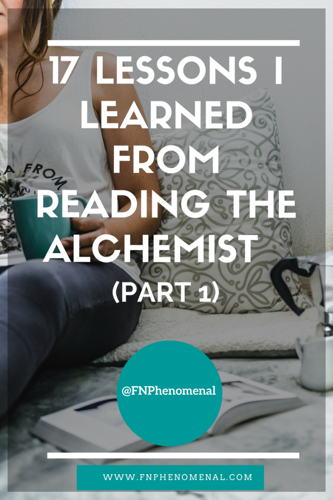17 Lessons I Learned From Reading The Alchemist (Part 1)