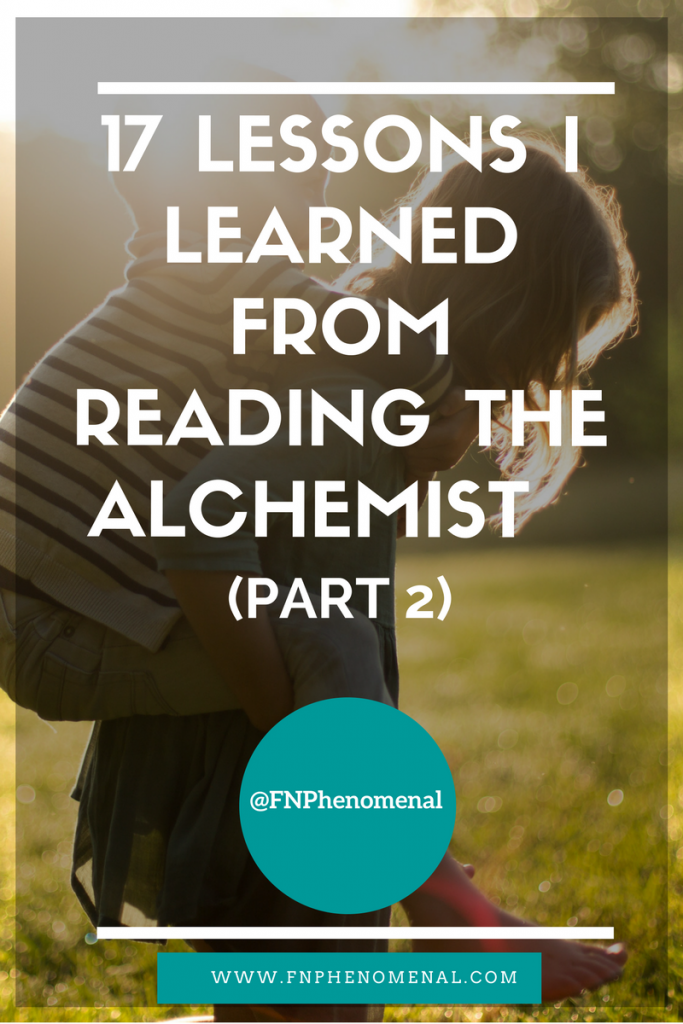 17 Lessons I Learned From Reading The Alchemist (Part 2)
