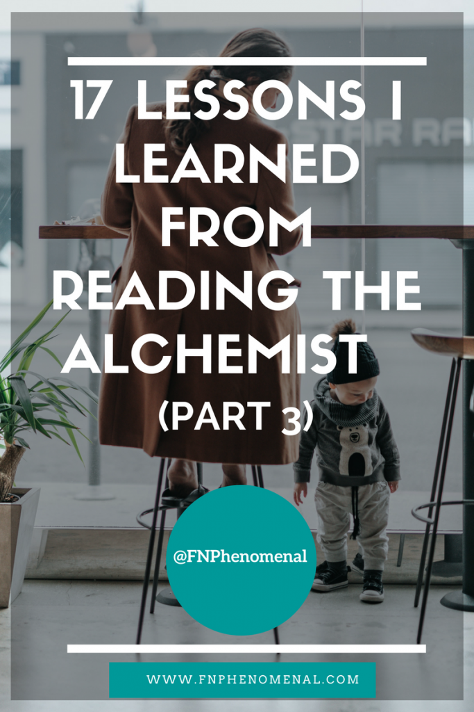 17 Lessons I Learned From Reading The Alchemist (Part 3)