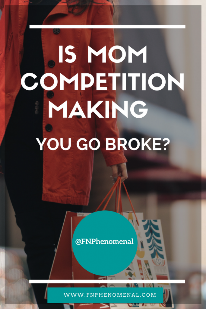 Is Mom Competition Making You Go Broke