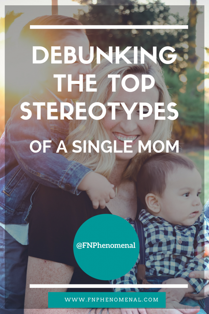 Debunking the Top Stereotypes of a Single Mom