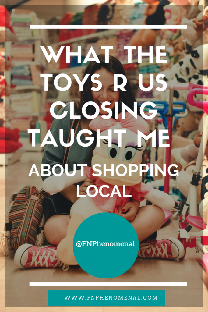 What the Toys R Us Closing Taught Me About Shopping Local