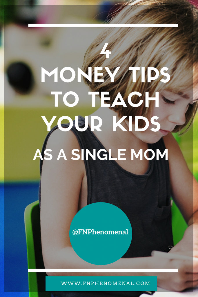 4 Money Tips to Teach Your Kids As A Single Mom by Tasha Danielle of Financial Garden